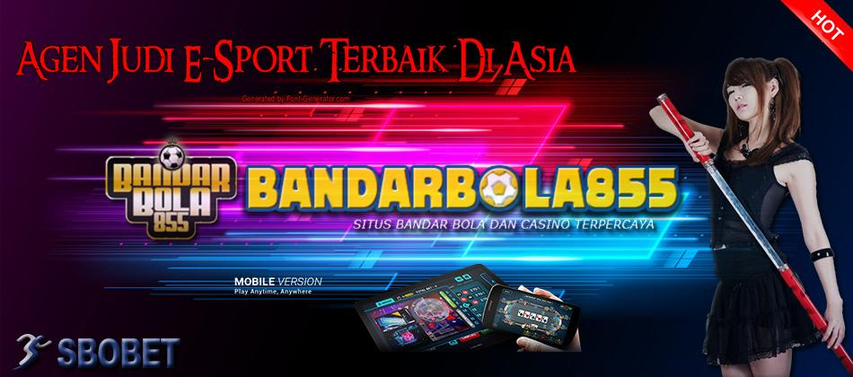 BANDARBOLA855 Agen Judi E-Sport Terbaik Di Asia