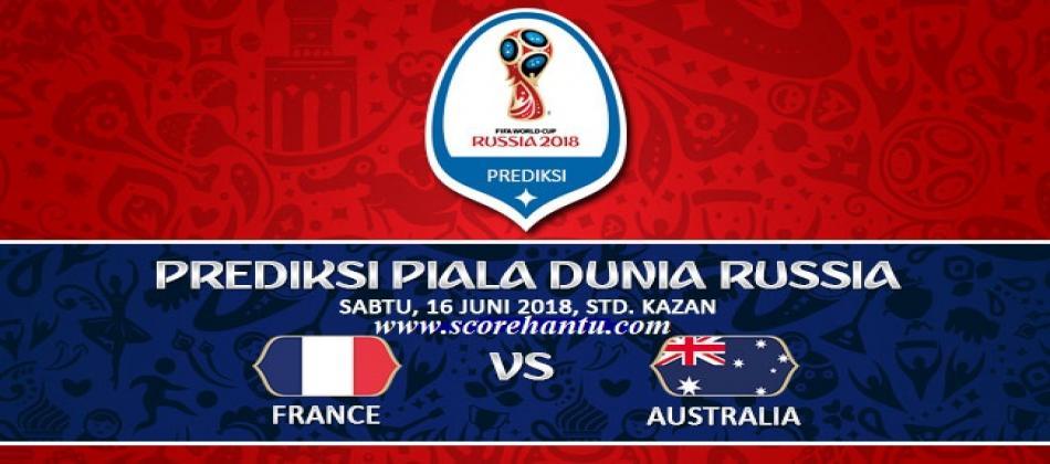 Prediksi Skor France Vs Australia Piala Dunia 16 Juni 2018.