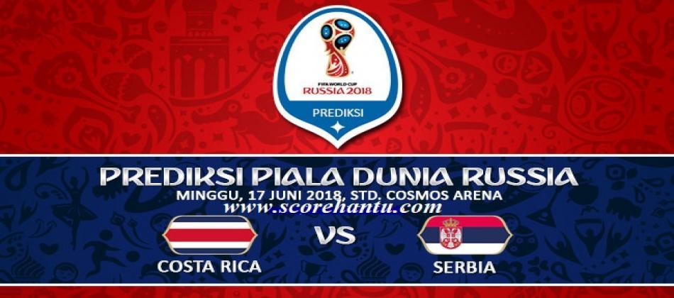 Prediksi Skor Costa Rica Vs Serbia Piala Dunia Pada 17 Juni 2018.