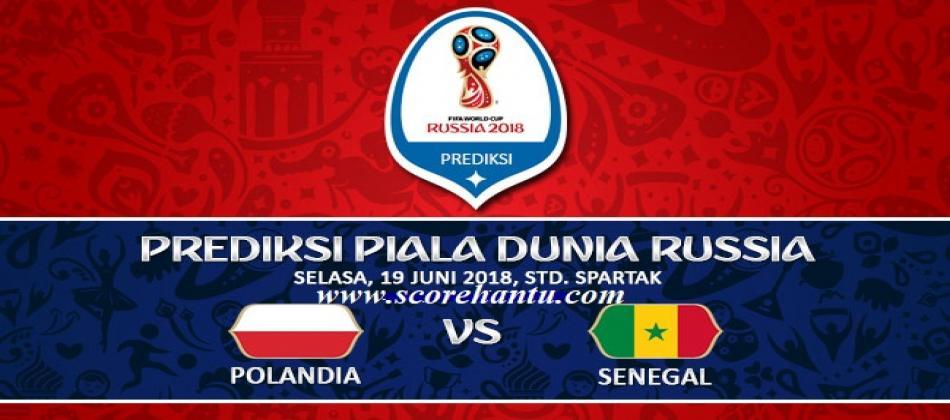 Prediksi Skor Polandia Vs Senegal Piala Dunia Pada 19 Juni 2018.